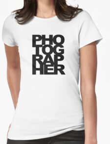 Photographer Camera Photography Modern Text Photos Scrapbook Geek Womens Fitted T-Shirt