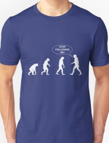 Evolution Sequence. Stop Following Me! T-Shirt