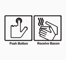 PUSH BUTTON RECEIVE BACON funny awesome nerdy geeky humor by porsandi