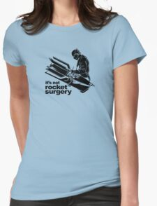 Rocket Surgery humor Funny Geek Geeks Womens Fitted T-Shirt