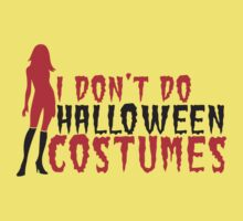 I don't do COSTUMES with sexy lady Halloween FUNNY! by jazzydevil