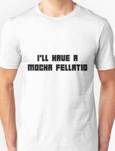 Mocha Fellatio Unisex T-Shirt