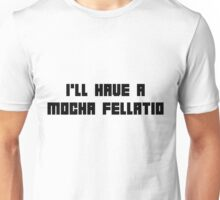 Mocha Fellatio Unisex T-Shirt