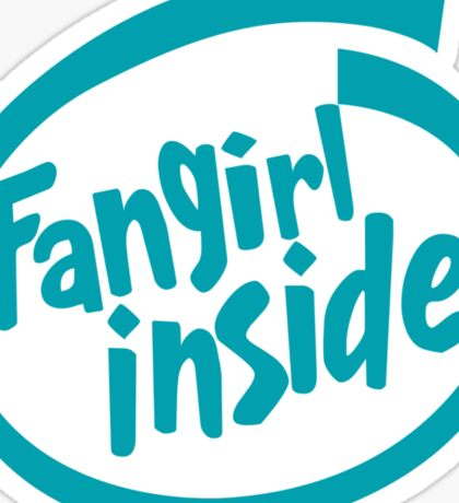 Fangirl Inside Sticker