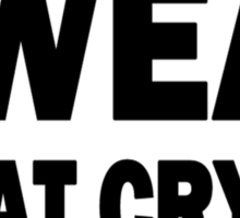 sweat is fat crying funny college beer party sex crude humor frat cool rude Sticker