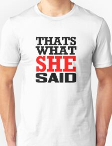 That's What She Said Funny White The Office TV T-Shirt