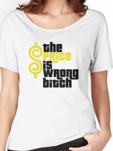 THE PRICE IS WRONG BITCH HAPPY GILMORE FUNNY Women's Relaxed Fit T-Shirt