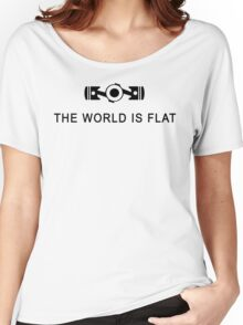 The world is flat Funny Geek Geeks Nerd Women's Relaxed Fit T-Shirt