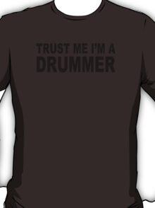 Trust Me I'm A Drummer Drum Sticks Music Musician Band Rock Cool Geek T-Shirt