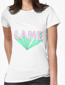 LAME Tumblr Style Womens Fitted T-Shirt