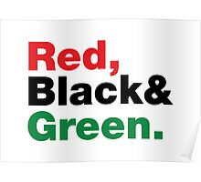 Red, Black & Green. Poster