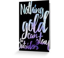 NOTHING GOLD Greeting Card