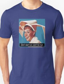 Don't start nun, won't be nun. T-Shirt