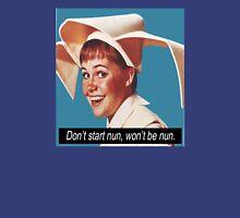 Don't start nun, won't be nun. Unisex T-Shirt