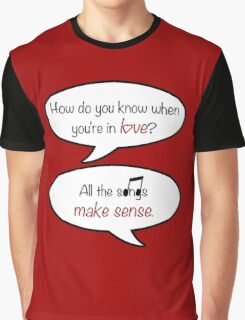 how do you know when you're in love? Graphic T-Shirt