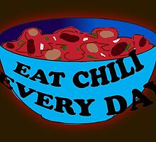 Absurdity-EAT CHILI EVERY DAY by NeonOf1986