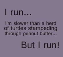 I run...I'm slower than a herd of turtles Kids Clothes