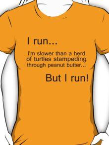 I run...I'm slower than a herd of turtles T-Shirt
