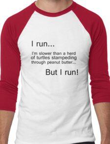 I run...I'm slower than a herd of turtles Men's Baseball ¾ T-Shirt