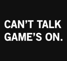 Can't Talk, Games on by sportsfan