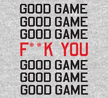 Good Game. Ef You. Good Game Unisex T-Shirt