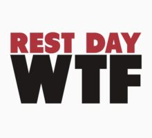 Rest Day WTF by Fitbys