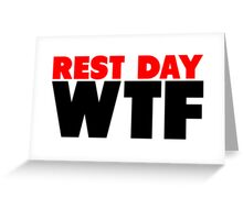 Rest Day WTF Greeting Card
