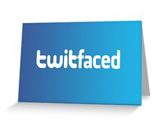 Twitfaced Greeting Card