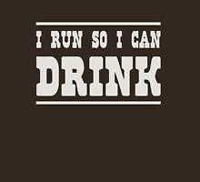I run so I can drink Unisex T-Shirt