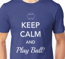 Keep Calm and Play Ball Unisex T-Shirt