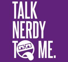 Talk Nerdy To Me by David Ayala