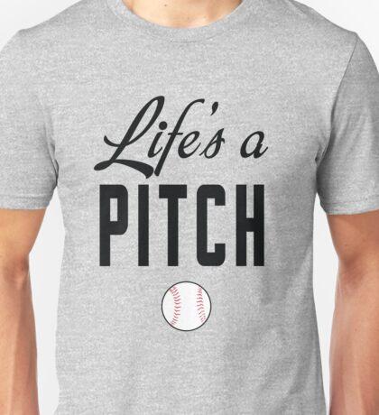 Life's a Pitch Unisex T-Shirt