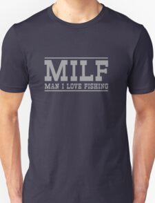 MILF. Man I love to fish T-Shirt