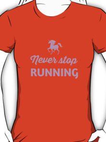 Unicorn. Never stop running T-Shirt