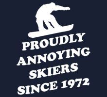 Proudly annoying skiiers since 1972 T-Shirt