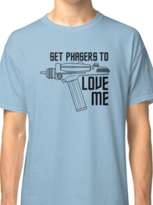 Set Phasers to Love Me Classic T-Shirt