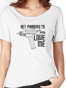 Set Phasers to Love Me Women's Relaxed Fit T-Shirt