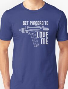 Set Phasers to Love Me (White Variant) T-Shirt