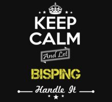 BISPING KEEP CLAM AND LET  HANDLE IT - T Shirt, Hoodie, Hoodies, Year, Birthday by oaoatm