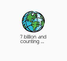 7 billion and counting .... Unisex T-Shirt