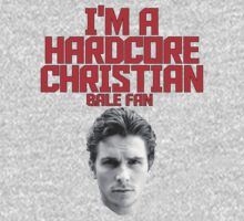 I'm A Hardcore Christian Bale Fan by Conrad B. Hart