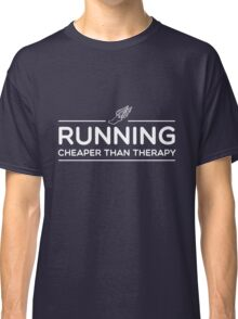 Running. Cheaper than therapy Classic T-Shirt