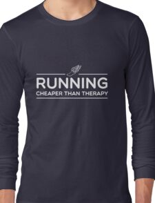 Running. Cheaper than therapy Long Sleeve T-Shirt