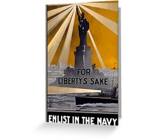Enlist In The Navy -- For Liberty's Sake Greeting Card