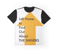 Left Home to Find Out About THE SHIVERS Graphic T-Shirt