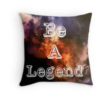 Be A Legend Throw Pillow