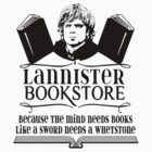 Lannister Book Store - Because The Mind Needs Books Like A Sword Needs A Whetstone by Immortalized