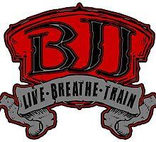 Live, Breathe, Train by Jiu-Jitsu-Life