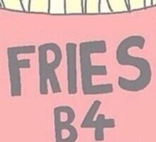 FRIES B4 GUYS Sticker