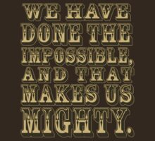 That Makes us Mighty. by inkpossible